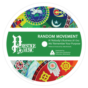 Random Movement - Nobody's Business (If I Do) / Remember Your Purpose