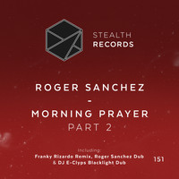 Roger Sanchez - Morning Prayer (Part 2)