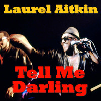 Laurel Aitken - Tell Me Darling