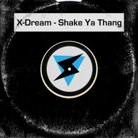 X-Dream - Shake Ya Thang