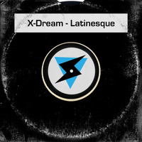 X-Dream - Latinesque