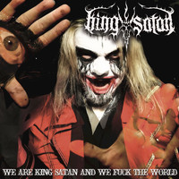 King Satan - We Are King Satan And We Fuck The World