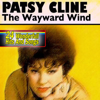 Patsy Cline - The Wayward Wind (24 Wonderfull Hits and Songs)