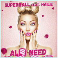 Superball - All I Need