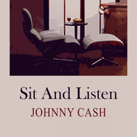 Johnny Cash - Sit and Listen