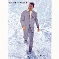 Johnny Mathis - In New Ways