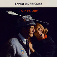 Ennio Morricone - Love Caught
