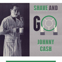 Johnny Cash - Shave and Go