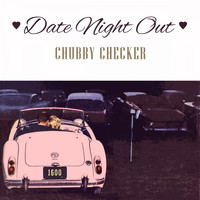 Chubby Checker - Date Night Out