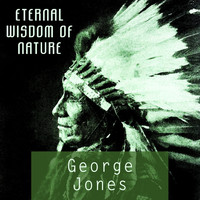 George Jones - Eternal Wisdom Of Nature