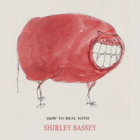 Shirley Bassey - How To Deal With