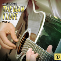 Ella Fitzgerald - The Man I Love, Vol. 4