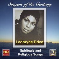 Leontyne Price - Singers of the Century: Leontyne Price – Spiritual and Religious Songs (Remasterd 2016)