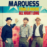 Marquess - Toda la Noche (All Night Long) (Remix EP)