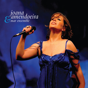 Joana Amendoeira & Mar Ensemble - Joana Amendoeira & Mar Ensemble (Ao Vivo)