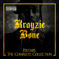 Krayzie Bone - Fixtape: The Complete Collection (Explicit)