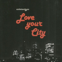 Estereotypo - Love Your City