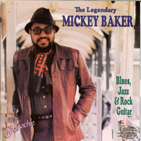 Mickey Baker - The Legendary Mickey Baker: Blues, Jazz & Rock Guitar
