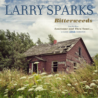 Larry Sparks - Bitterweeds - Single