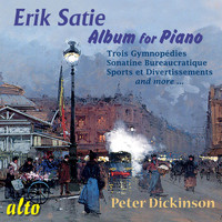 Peter Dickinson - Erik Satie: Album for Piano