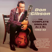 Don Gibson - The Complete Singles As & BS 1952-62