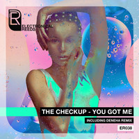 The Checkup - You Got Me