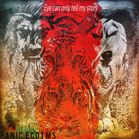 Panic - Eye Can Only Tell My Story (Explicit)