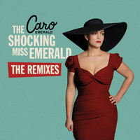 Caro Emerald - The Shocking Miss Emerald (The Remixes)