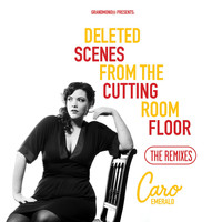 Caro Emerald - Deleted Scenes From The Cutting Room Floor - The Remixes