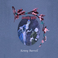 Kenny Burrell - Lovely Gifts