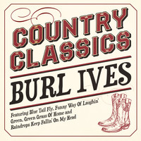 Burl Ives - Country Classics - Burl Ives