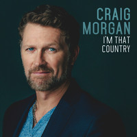 Craig Morgan - I'm That Country