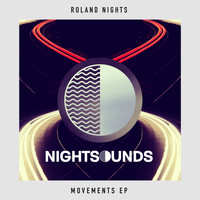 Roland Nights - Movements EP