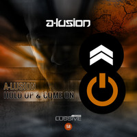 A-Lusion - Hold Up & Come On