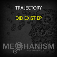 Trajectory - Did Exist EP