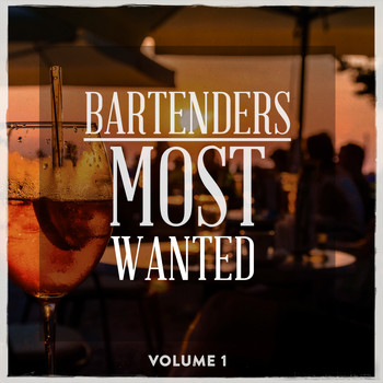 Various Artists - Bartenders Most Wanted, Vol. 1 (Finest In Smooth Lounge & House Music)