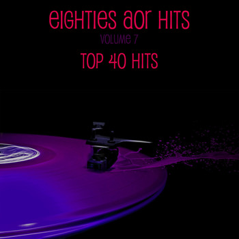 Various Artists - Eighties AOR Hits Vol. 7 - Top 40 Hits