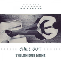 Thelonious Monk, Thelonious Monk Trio - Chill Out