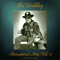 Bo Diddley - Remastered Hits Vol. 2 (All Tracks Remastered)