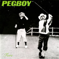Pegboy - Fore