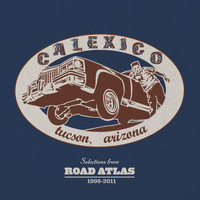Calexico - Selections from Road Atlas 1998-2011