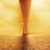 Lovebugs - Land Ho!
