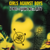 Girls Against Boys - Venus Luxure No. 1 Baby