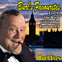 Burl Ives - Burl's Favourites : Live at The Royal Festival Hall, London, 1958