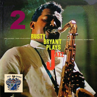 Rusty Bryant - Rusty Bryanr Plays Jazz Vol. 2