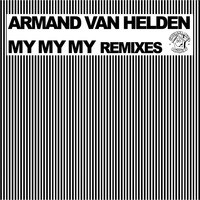 Armand Van Helden - My My My (Remixes 2010)