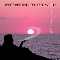 Nida Taylor - Whispering To The Wind
