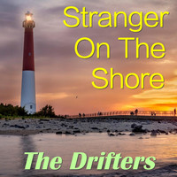 The Drifters - Stranger On The Shore