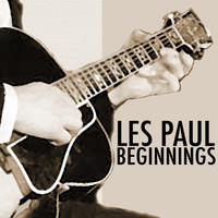 Les Paul - Beginnings