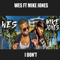 Mike Jones - I Dont (feat. Mike Jones)